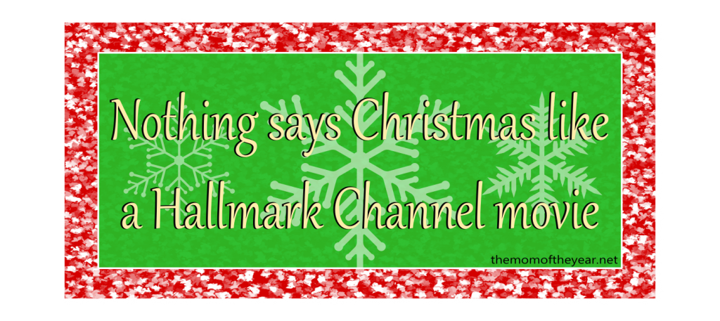 Nothing Says Christmas Like A Hallmark Channel Movie The