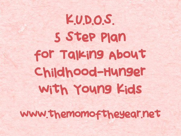 KUDOS 5 Step Plan for Talking About Childhood-Hunger with Young Kids @meredithspidel