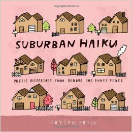 """Suburban Haiku from Peyton Price is a perfect way to let your friends know you care! The gift that says """"I get it!"""" is precious indeed!"""