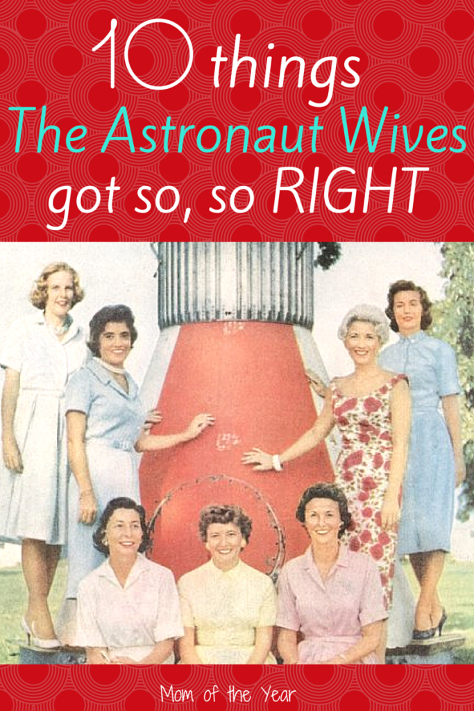 I learned so much from reading and watching The Astronaut Wives Club! These ladies of the original Mercury 7 had a gift--a gift for recognizing what mattered on this earth and embracing it. So proud to learn from their example!
