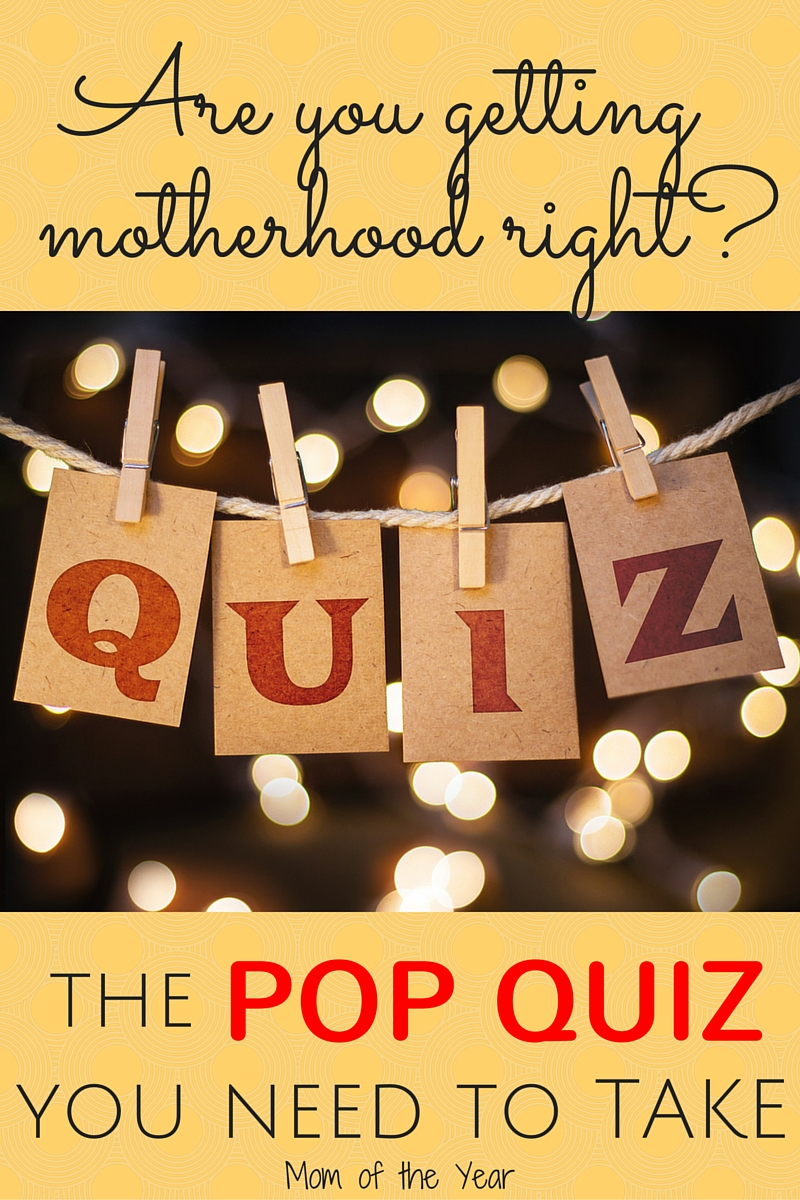 This motherhood gig is no joke! Trying to sort whether or not we are getting it right is TOUGH. Touch base for a very REAL pop quiz to measure your progress...I promise you are doing better than you might think! xoxo, moms!