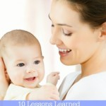10 Lessons Learned in the Trenches of New Motherhood
