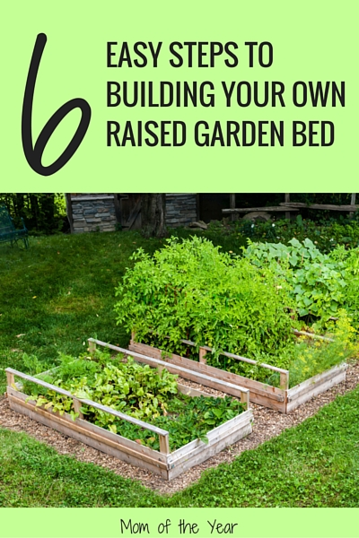 Easy steps to building a raised garden bed the mom of for Steps to building your own house