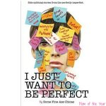 I Just Want to Be Perfect