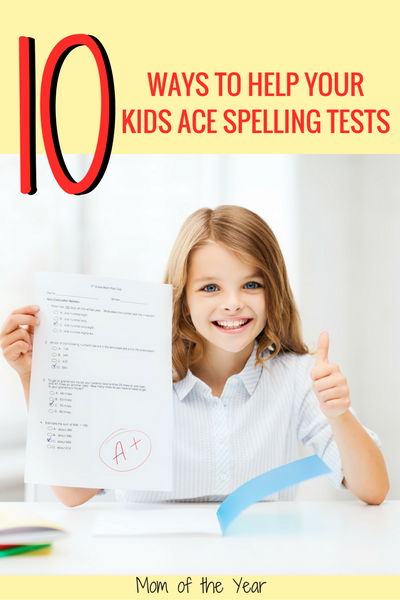 10 Ways to Help Kids Learn Spelling Words - The Mom of the Year