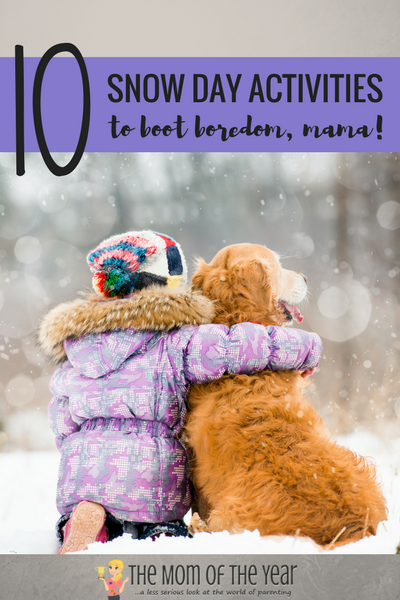 Stuck at home with a snow day, mama? NO WORRIES! You can do this! Check these 10 smart snow day activities to keep the fun and learning flowing in your home and then relax and count it a day well spent! Well done, mama!