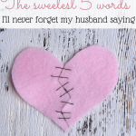 When my husband said these words to me, I knew were in this life together--for keeps. We are so far from perfect, but we do have a lot of love and support in our marriage. Go make this commitment to keep your own relationship thriving!