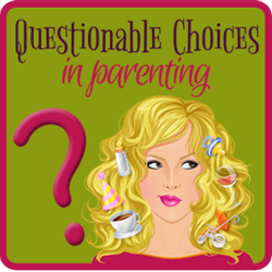 Questionable Choices in Parenting blog button @meredithspidel @questionablecip