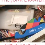 We have a junk drawer. Truth told, it scares me. Organization, cleaning and home-keeping remain goals...elusive goals indeed!