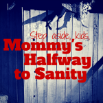 Keeping your sanity when kids are on the scene is no joke. Losing your mind? You're not alone!