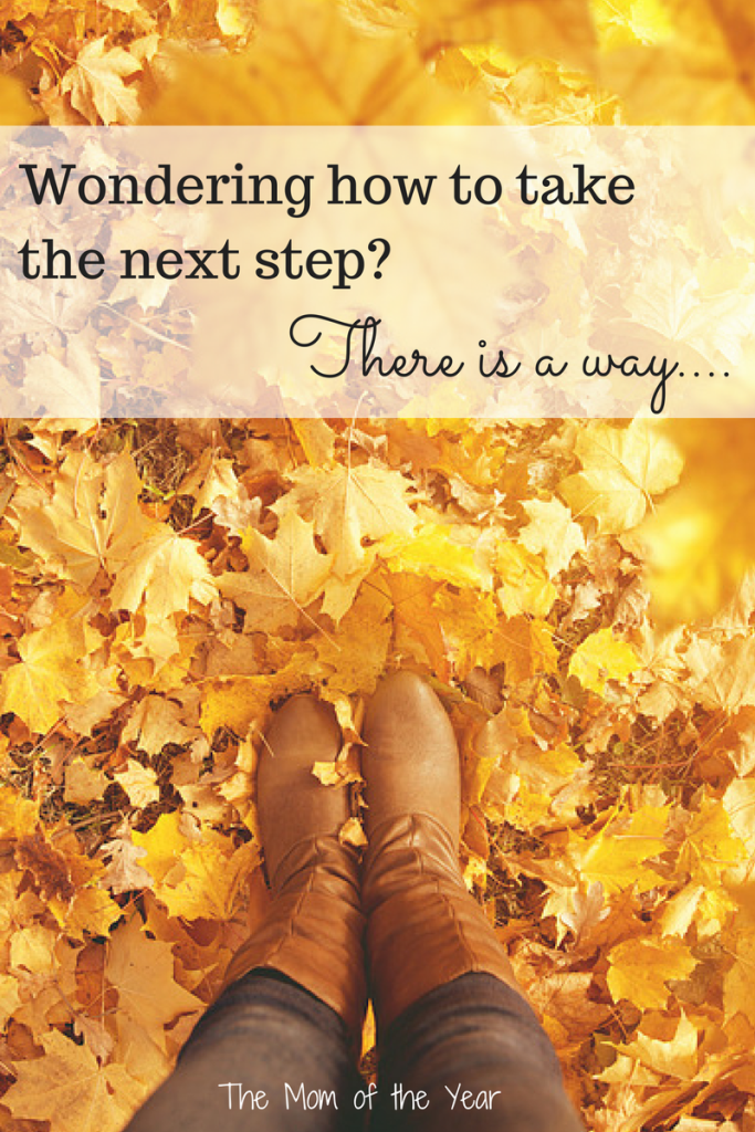 Knowing how to take the next step can be daunting and overwhelming. Please don't feel alone! You really CAN keep pressing on, even when all seems hopeless...