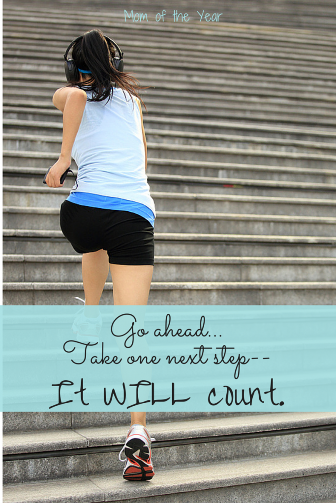 One more step might not seem like much, but one step a day is what will finally get you to where you need to be! Keep pursuing those fitness and wellness goals--you WILL get there!
