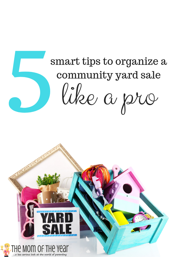 Ever wanted to host a community yard sale, but not sure where to start? These 5 smart tips will have you sorted in no time--I would never have thought of #4!